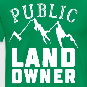 Public Land Owner Sarcasm Humorous Property Design - Men's Premium T-Shirt