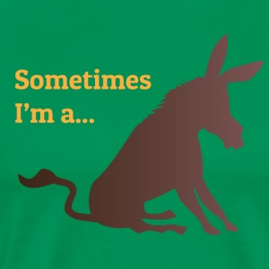 sometimes i'm a... - Men's Premium T-Shirt