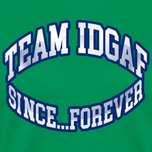 TEAM IDGAF - Men's Premium T-Shirt