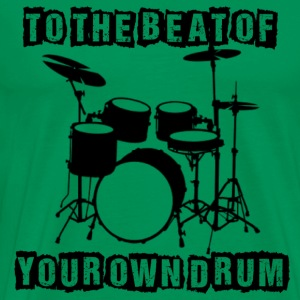 TO THE BEAT OF YOUR OWN DRUM - Men's Premium T-Shirt