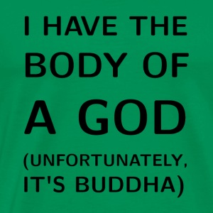 Body of a God Buddha - Men's Premium T-Shirt