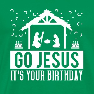 Go Jesus Its Your Birthday Christmas Natvity - Men's Premium T-Shirt