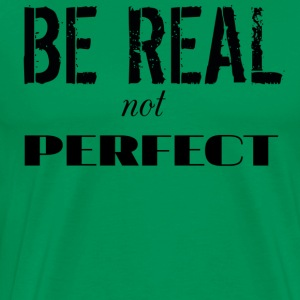 BE REAL - Men's Premium T-Shirt