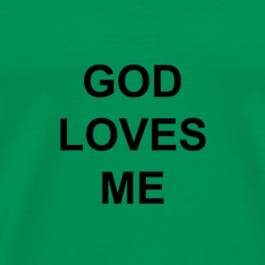 God Loves Me - Men's Premium T-Shirt