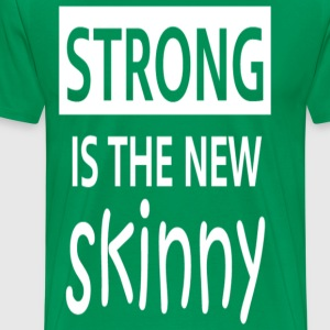 STRONG IS THE NEW SKINNY - GYM WORKOUT SHIRTS - Men's Premium T-Shirt