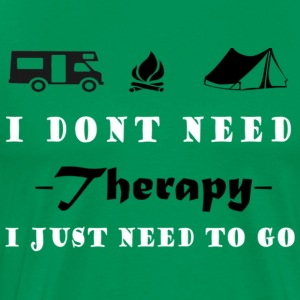 I dont need therapy i just to go camping - Men's Premium T-Shirt