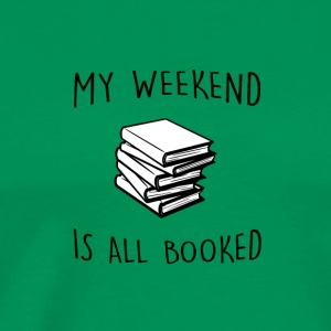 My Weekend is All Booked - Men's Premium T-Shirt