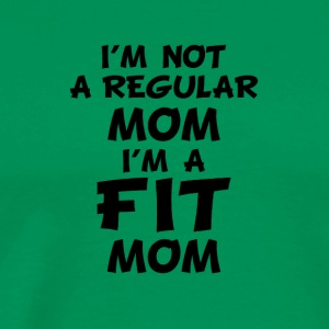 I'm not a regular mom I am a fit Mom - Men's Premium T-Shirt