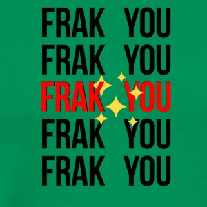Frak you with sprinkles - Men's Premium T-Shirt