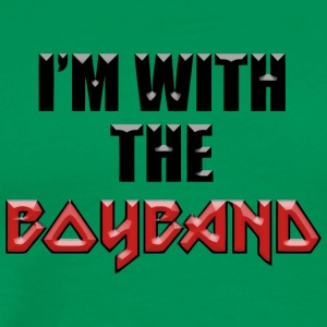 I m with the boyband - Men's Premium T-Shirt