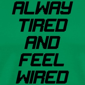 tired wired - Men's Premium T-Shirt