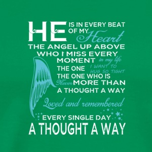 He Is In Every Beat Of My Heart T Shirt - Men's Premium T-Shirt