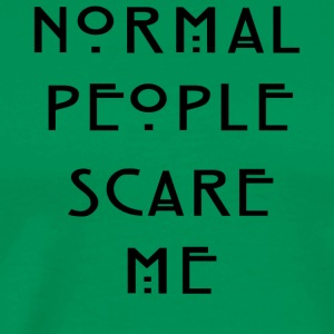 Normal People Scare Me ' Humour T-Shirt Inspired - Men's Premium T-Shirt