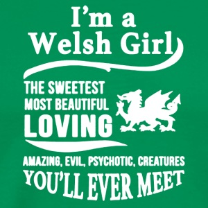 I'M A WELSH GIRL SHIRT - Men's Premium T-Shirt