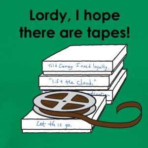 Lordy, I hope there are tapes! - Men's Premium T-Shirt