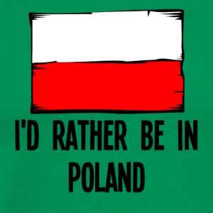 I'd Rather Be In Poland - Men's Premium T-Shirt