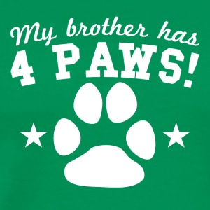 My Brother Has 4 Paws - Men's Premium T-Shirt