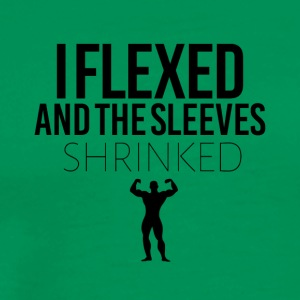 I flexed and the sleeves shrinked - Men's Premium T-Shirt