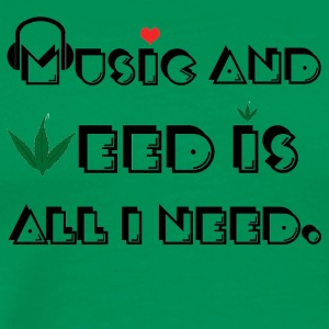 Music and Weed ! - Men's Premium T-Shirt