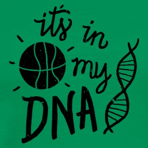 Basketball its in my DNA. Love this Game. BBall. - Men's Premium T-Shirt