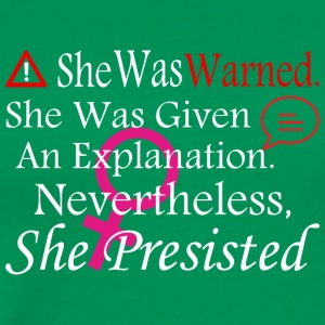 She Was Warned Explanation Nevertheless Persisted - Men's Premium T-Shirt