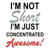 I Am Not Short I Am Concentrated Awesome - Women's Premium T-Shirt