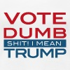 Vote Dumb! Shit Trump - Women's Premium T-Shirt
