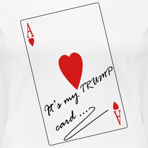 As Trump Card - Women's Premium T-Shirt