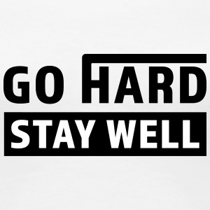 Go Hard, Stay Well - Women's Premium T-Shirt
