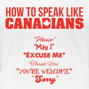 How to Speak Like Canadians - Women's Premium T-Shirt