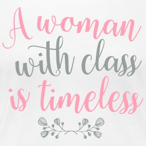 A Woman with Class is Timeless - Women's Premium T-Shirt