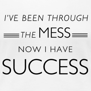 Mess to Success - Women's Premium T-Shirt