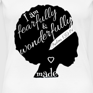 Fearfully & Wonderfully made - Women's Premium T-Shirt