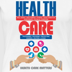 health care matters - Women's Premium T-Shirt