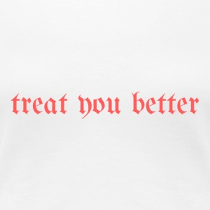 TreatYouBetter (red version) - Women's Premium T-Shirt