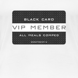 Funny VIP All Meals Comped Restaurant Hotel Casino - Women's Premium T-Shirt