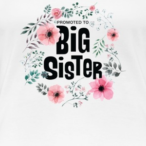 Promoted To Big Sister Gift - Women's Premium T-Shirt