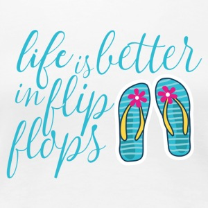 life is better in flip flops - Women's Premium T-Shirt