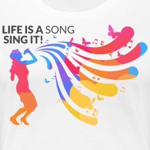 life is a song sign it - Women's Premium T-Shirt