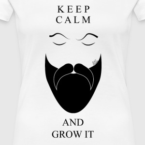 Keep Calm And Grow It - Women's Premium T-Shirt
