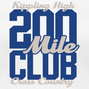 Kippling High 200 Mile Club Cross Country - Women's Premium T-Shirt
