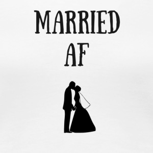 married af happily married - Women's Premium T-Shirt