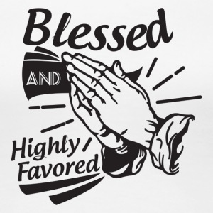 Blessed And Highly Favored - Women's Premium T-Shirt