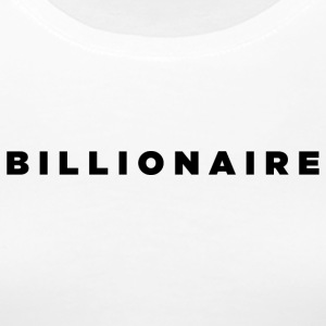 Billionaire - Block Text Design (Black Letters) - Women's Premium T-Shirt