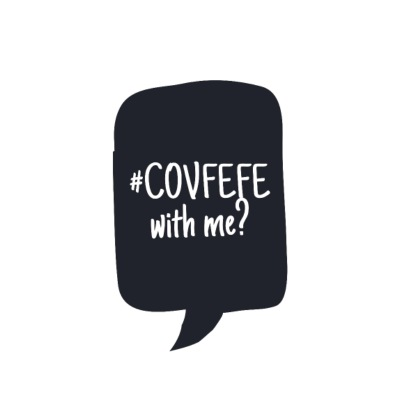 COVFEFE with me? Coffee? Wifi? What?