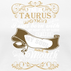 Im A Taurus Woman I Was Born With My Heart - Women's Premium T-Shirt