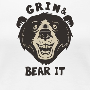 Grin And Bear It - Women's Premium T-Shirt