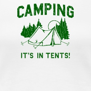 Camping Is In Tents - Women's Premium T-Shirt