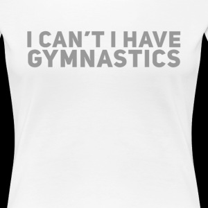 I Can't I Have Gymnastics Love Gymnastics Son or Daughter Gift Or Present