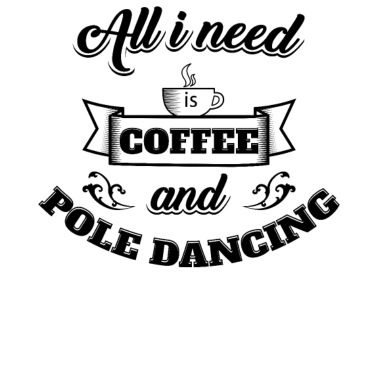 26ea41dff All i need is coffee and pole dancing Shirt - Women s Premium T-Shirt
